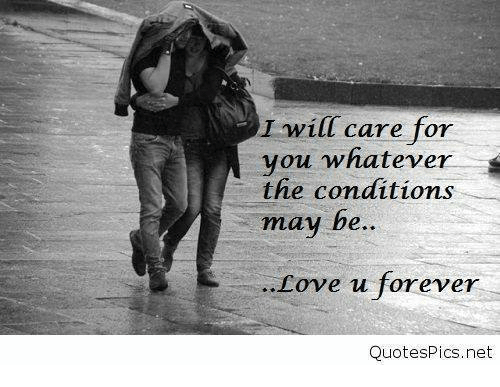 Twill Care For You Whatever S The Conditions May Be Love U Forever