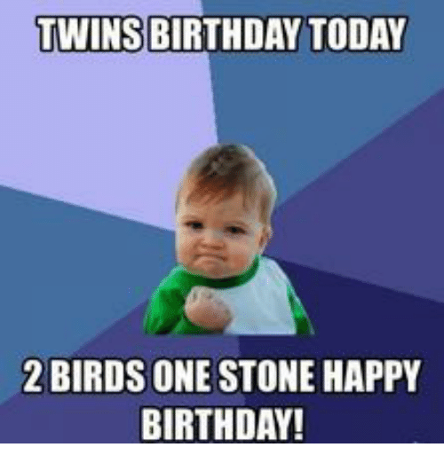 twins birthday today 2 birds one stonehappy birthday 18318915 twins birthday today 2 birds one stonehappy birthday! birthday