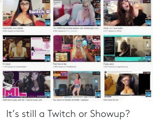 Click, Love, and Party: twitch  Makhalit xoso babies  -10000 bits privete session with whiteknight ck Alinity e 1 love butts  Feel tree to o  Pussy party  2000 bts to pley with its 1 Hiss for every sub  o Much to Handle (SHAME-patren  Click here for fun It's still a Twitch or Showup?