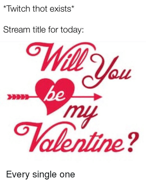 5297d98c2175 Twitch Thot Exists* Stream Title for Today All He 9 | Reddit Meme on ...