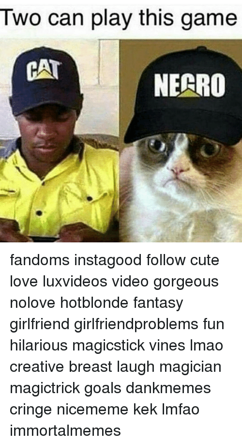 two can play this game necro fandoms instagood follow cute 9571716 ✅ 25 best memes about necro necro memes,Cat Negro Meme