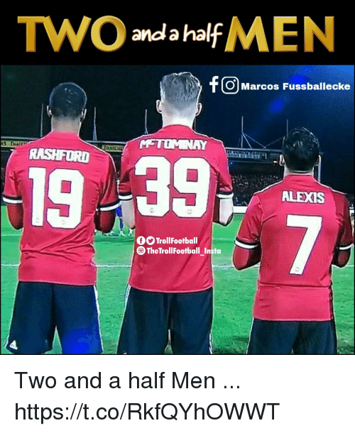 Memes, Two and a Half Men, and 🤖: TWO f MEN  anda hal  f O Marcos Fussballecke  M-TOMNAY  19 39  ALEXIS  TrollFootball  CTheTroll Footbal insta Two and a half Men ... https://t.co/RkfQYhOWWT