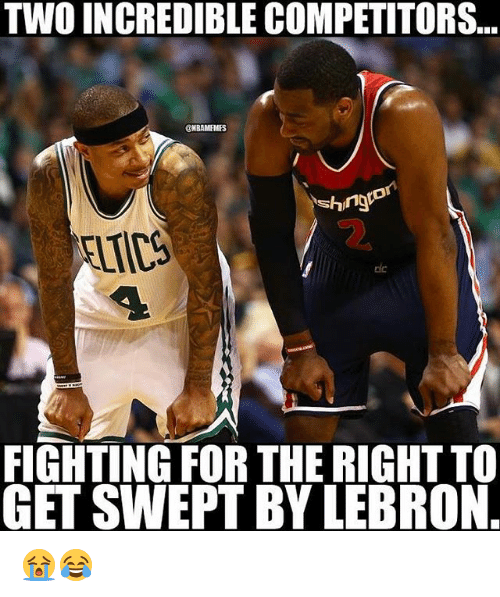 Nba, Lebron, and Fighting: TWO INCREDIBLE COMPETITORS...  CHBAMEHMES  FIGHTING FOR THE RIGHT TO  GET SWEPT BY LEBRON 😭😂