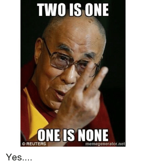two is one one is none reuters memegenerator net yes 21317468 two is one one is none reuters memegeneratornet yes meme on me me,Meme Generator Two Images