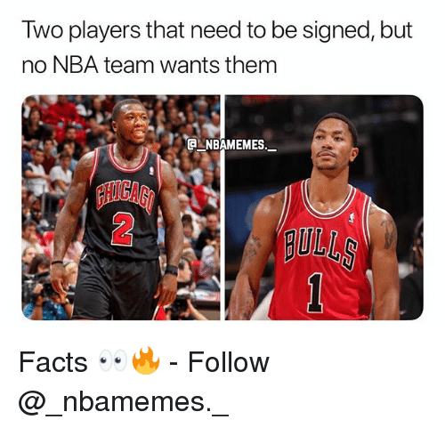 Facts, Memes, and Nba: Two players that need to be signed, but  no NBA team wants them  2  BULLS Facts 👀🔥 - Follow @_nbamemes._