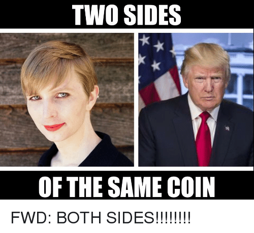 Forwardsfromgrandma, Same, and  Two: TWO SIDES  OF THE SAME COIN