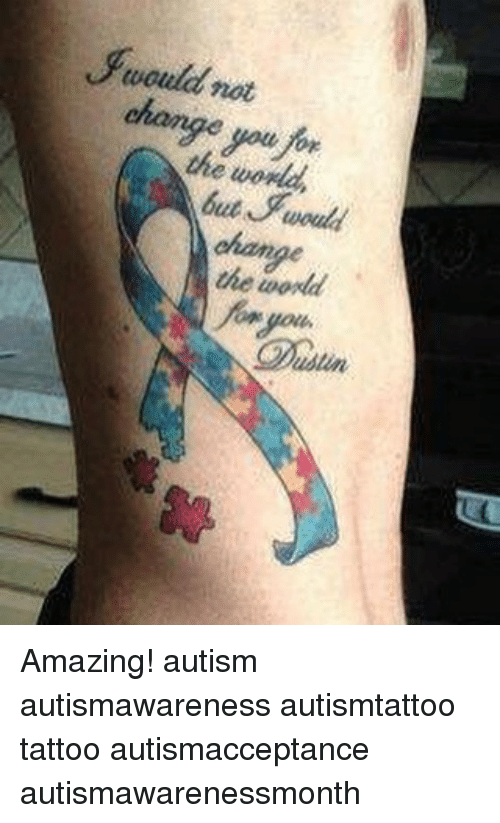 Twould Not The World But Change Amazing Autism Autismawareness