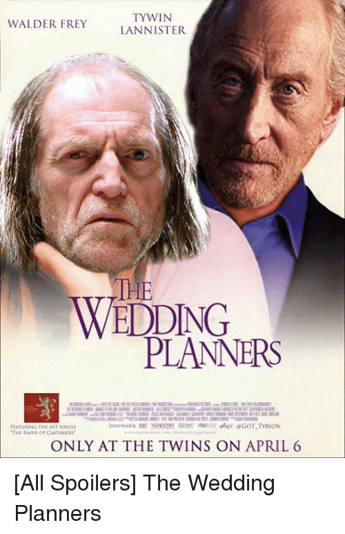 Of Thrones Twins And Rain Ty Win Walder Frey Lannister The Wedding