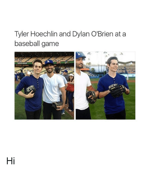 Baseball, Dylan O'Brien, and Memes: Tyler Hoechlin and Dylan O'Brien at a  baseball game Hi