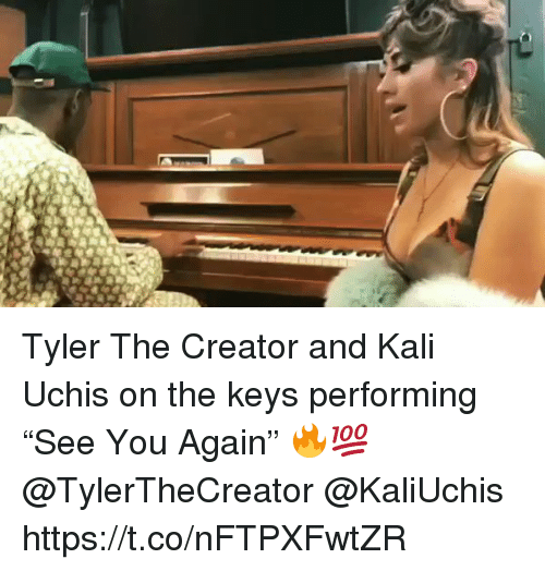 "Memes, Tyler the Creator, and 🤖: Tyler The Creator and Kali Uchis on the keys performing ""See You Again"" 🔥💯 @TylerTheCreator @KaliUchis https://t.co/nFTPXFwtZR"
