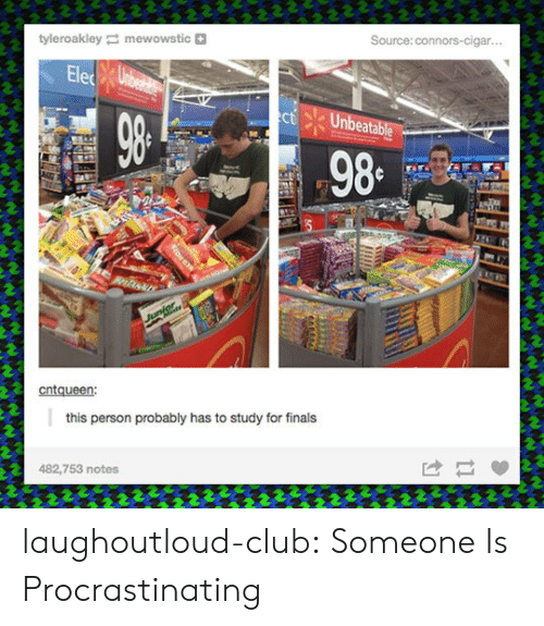 Club, Finals, and Tumblr: tyleroakley mewowstic  this person probably has to study for finals  482,753 notes laughoutloud-club:  Someone Is Procrastinating