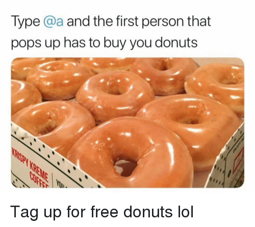 Funny, Lol, and Donuts: Type @a and the first person that  pops up has to buy you donuts Tag up for free donuts lol