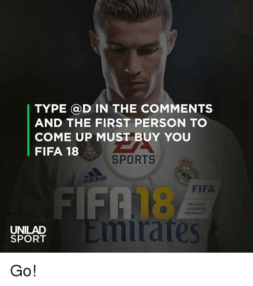 Fifa, Memes, and Sports: TYPE @D IN THE COMMENTS  AND THE FIRST PERSON TO  COME UP MUST BUY YOU  FIFA 18  FIFA  SPORTS  ais  FIFA  FIFA  18  mirates  OFFICIAL  LICENSED  PRODUCT  UNILAD  SPORT Go!