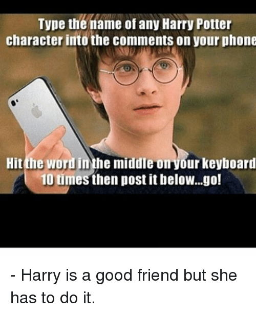 Memes Keyboard And Type The Name Of Any Harry Potter Character Into