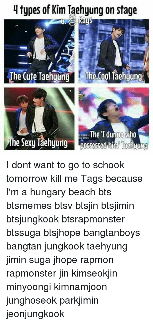 Types of Kim Taehyung on Stage RaUS the Cute Taehyung the