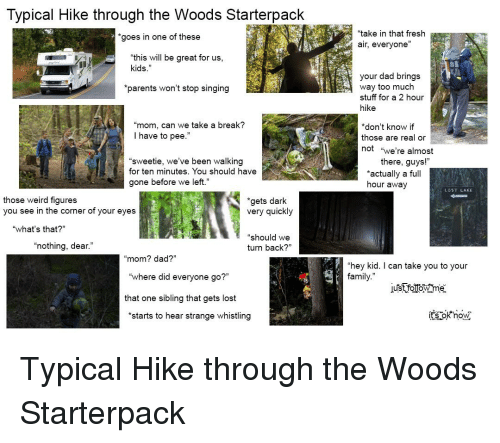 "Dad, Family, and Fresh: Typical Hike through the Woods Starterpack ""take in"