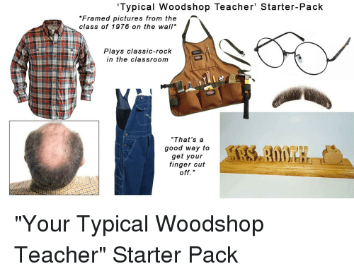 Typical Woodshop Teacher\' Starter-Pack Framed Pictures From the ...