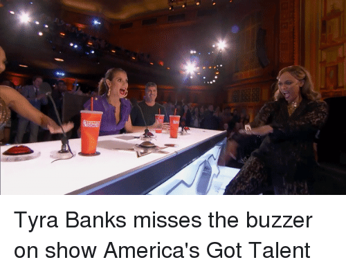 Tyra Banks Misses the Buzzer on Show America's Got Talent | Tyra
