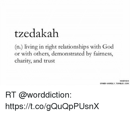 Tzedakah N Living In Right Relationships With God Or With Others
