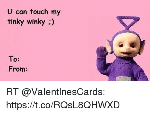 Memes, 🤖, and Can: U can touch my  tinky winky:)  To:  From: RT @VaIentlnesCards: https://t.co/RQsL8QHWXD