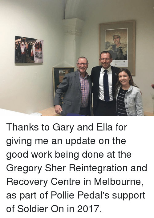 Dank, Soldiers, and Work: U DED  URS Thanks to Gary and Ella for giving me an update on the good work being done at the Gregory Sher Reintegration and Recovery Centre in Melbourne, as part of Pollie Pedal's support of Soldier On in 2017.