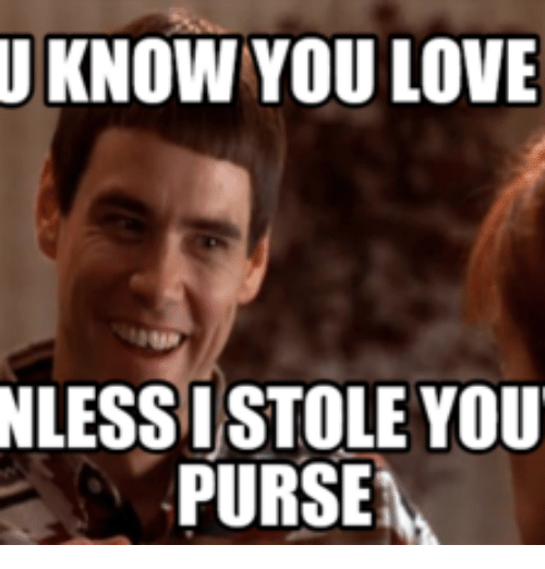 u know you love nlessistole you purse 17628306 ✅ 25 best memes about you know you love me meme you know you