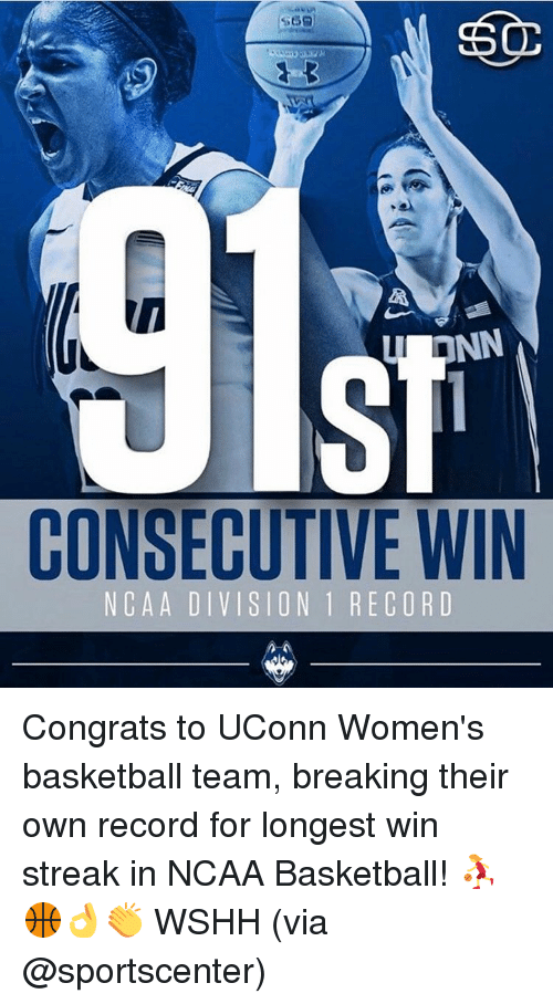 Basketball, Memes, and SportsCenter: u NN  CONSECUTIVE WIN  N CA A DIVISION 1 RECORD Congrats to UConn Women's basketball team, breaking their own record for longest win streak in NCAA Basketball! ⛹️♀️🏀👌👏 WSHH (via @sportscenter)