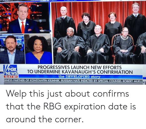 News, Date, and Russian: (u  Ox  NEWS  5:47 MT  TO UNDERMINE KAVANAUGH'S CONFIRMATION  the DEVELOPING stor  SINESS PARTNER OF KONSTANTIN KILIMNIK, RUSSIAN NATL INDICTED BY SPECIAL COUNSEL ROBERT MUELL Welp this just about confirms that the RBG expiration date is around the corner.
