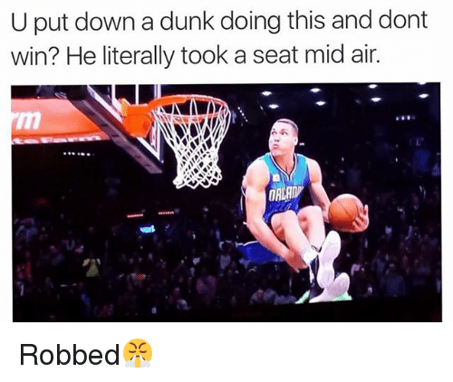 Dunk, Memes, and 🤖: U put down a dunk doing this and dont  win? He literally took a seat mid air. Robbed😤