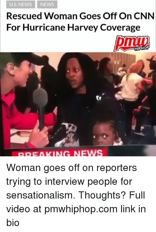 cnn.com, Memes, and News: U.S. NEWS NEWS  Rescued Woman Goes Off On CNN  For Hurricane Harvey Coverage  HIPHOP  BREAKING NEWS Woman goes off on reporters trying to interview people for sensationalism. Thoughts? Full video at pmwhiphop.com link in bio