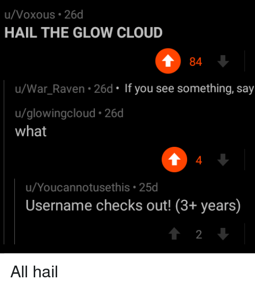 uvoxous 26d hail the glow cloud 84 uwar raven 26d f you see