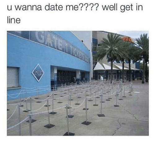 Date, Get, and Well: u wanna date me???? well get in  line