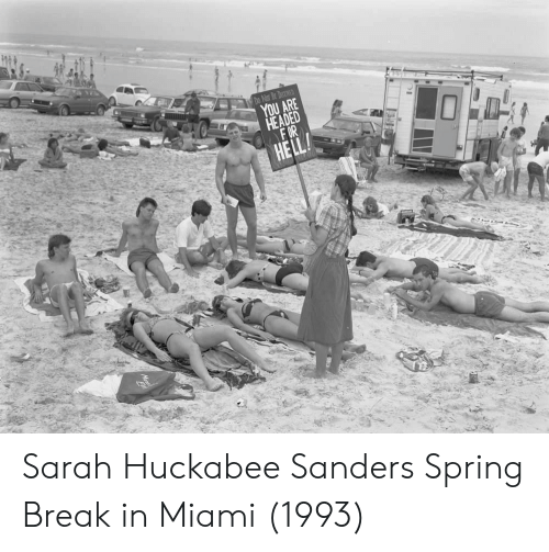 Spring Break, Break, and Spring: UAFE Sarah Huckabee Sanders Spring Break in Miami (1993)