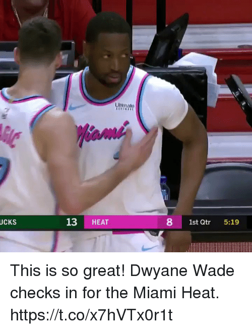 Dwyane Wade, Memes, and Miami Heat: UCKS  13 HEAT  8 1st Qtr 5:19 This is so great! Dwyane Wade checks in for the Miami Heat.  https://t.co/x7hVTx0r1t