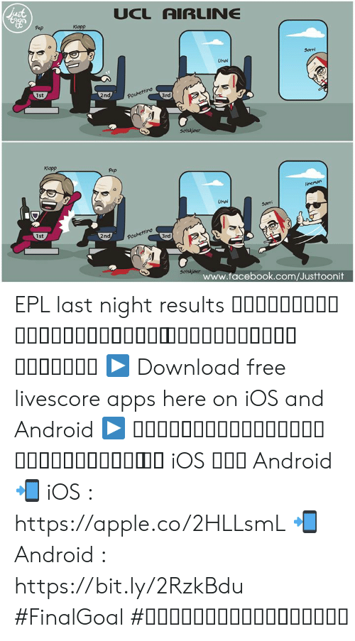 Android, Apple, and Facebook: UCL AIRLINE  Pep  Sorri  Unoi  2nd  Pochettino  1st  3rd  solskjoer  Klopp  Pep  Unoi  sorri  1st  2nd  90  3rd  Solskjoer  www.facebook.com/Justtoonit EPL last night results ภาพรวมบอลพรีเมียร์เมื่อคืนนี้ สายการบินยูฟ่าเดือดมาก  ▶ Download free livescore apps here on iOS and Android ▶ ดาวน์โหลดแอพผลบอลฟรีได้แล้ววันนี้ ทั้ง iOS และ Android 📲 iOS : https://apple.co/2HLLsmL 📲 Android : https://bit.ly/2RzkBdu #FinalGoal #ผลบอลสดครบทุกแมตช์