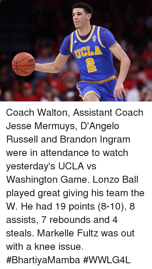 Memes, Brandon Ingram, and 🤖: UCLA Coach Walton, Assistant Coach Jesse Mermuys, D'Angelo Russell and Brandon Ingram were in attendance to watch yesterday's UCLA vs Washington Game.  Lonzo Ball played great giving his team the W. He had 19 points (8-10), 8 assists, 7 rebounds and 4 steals.  Markelle Fultz was out with a knee issue.  #BhartiyaMamba #WWLG4L