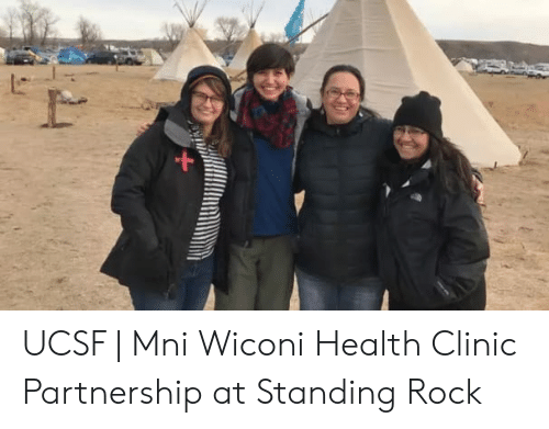 UCSF   Mni Wiconi Health Clinic Partnership at Standing Rock   Rock