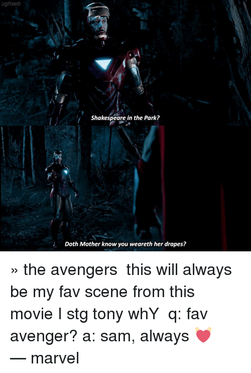 Ughseb Shakespeare In The Park Doth Mother Know You Weareth Her Drapes The Avengers This Will Always Be My Fav Scene From This Movie I Stg Tony Why Q