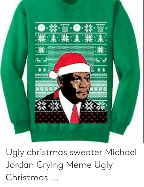 eb4d421a343 Christmas, Crying, and Meme: Ugly christmas sweater Michael Jordan Crying  Meme Ugly Christmas
