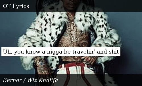 SIZZLE: Uh, you know a nigga be travelin' and shit