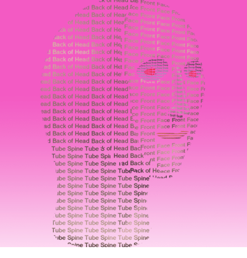 Fac, Head, and Tube: UI  Head  bre  Front  K  Fac  d Back of Head fce  Head Back of Heac ace Front F  of Head Back of HeaFace Front F  ck of Head Back of He Face Front Face B  ront F  Front Fa  ck of Head Back of Het Face Front Face Front Face  Face Front Face Front Fac  ša  Back  d Back of Head Back of  ad Back of Head Back of Het Fce e  of Head Back of Het Face Front Face Front Face  Het Face Front Face Front Face  0 0  oop Drog aka kal Droop Droop  ront  Droop Droo  Sn.tp Do op Dr 여  opDroop  ad Back of Head Back of Het Fac  Droop Doo Drop Droo Drop  ead Back of Head Back of He Fa  ead  Salt Face F  ck of Head Back of Heaa  ead Back of Head Back of Headace Front Face Fi snif s Face Fr  ICe Front Face FisnlsFac F  'Ce Front Face Ft sol Face F  f Sniff S  ead Back of Head Back of Head  ead Back of Head Back of Head  ead Back of Head Back of Head ont c  .f Sniff Sni  niff Sniff Snif  Sniff Sniff  ace  ad Back of Head Back of Head Ee Front Face Front Face  ad Back of Head Back of Head Be Front Face Front Fac  d Back of Head Back of Head Bæ Front  d Back of Head Back of Head Bat FroFa  Tube Spine Tube s of Head BacFrontce  Tube Spine Tube Spit Head Backront Fa  ube Spine Tube Spine iad Back of Face Fro  ube Spine Tube Spine TubRack of Heace Frc  be Spine Tube Spine Tube Spine  be Spine Tube Spine Tube Spine  be Spine Tube Spine Tube Spine  ube Spine Tube Spine Tube Spin  ube Spine Tube Spine Tube Spin  ube Spine Tube Spine Tube Spine  Tube Spine Tube Spine Tube Spine  Tube Spine Tube Spine Tube Spine  be Spine Tube Spine Tube Spine  nine Tube Spine Tube