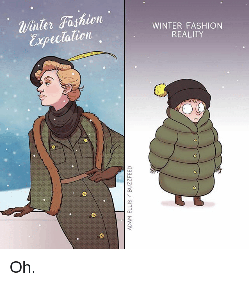 Fashion, Memes, and Winter: uinler Fashion  Expectalion  WINTER FASHION  REALITY  5 Oh.