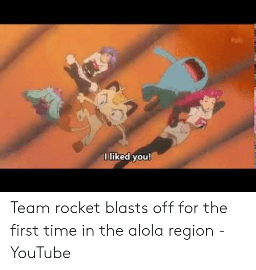Uliked You! Team Rocket Blasts Off for the First Time in the