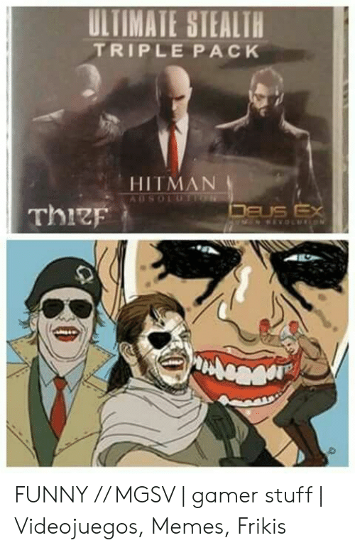 Ultimate Stealth Triple Pack Hitman Funny Mgsv Gamer Stuff Videojuegos Memes Frikis Funny Meme On Me Me