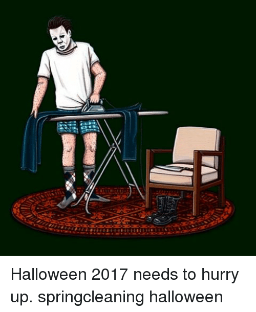 halloween memes and um halloween 2017 needs to hurry up springcleaning