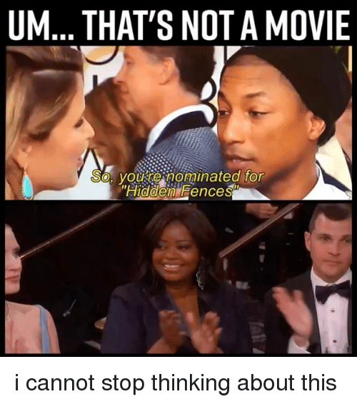 um thats not amovie so youeenominated for hidden fences i 11757096 ✅ 25 best memes about fences fences memes
