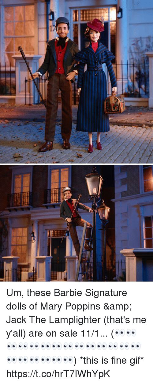 Barbie, Gif, and Memes: Um, these Barbie Signature dolls of Mary Poppins & Jack The Lamplighter (that's me y'all) are on sale 11/1... (👀👀👀👀👀👀👀👀👀👀👀👀👀👀👀👀👀👀👀👀) *this is fine gif* https://t.co/hrT7lWhYpK