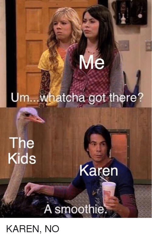UmWhatcha Got There? The Kids Karen a Smoothie