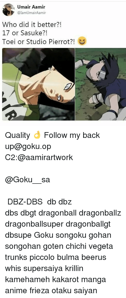 Anime, Bulma, and Dragonball: Umair Aamir  @lamUmairAamir  Who did it better?!  17 or Sasuke?!  Toei or Studio Pierrot?!  7l  25 Quality 👌 Follow my back up@goku.op C2:@aamirartwork ⠀⠀⠀⠀️⠀⠀⠀⠀⠀⠀⠀⠀⠀⠀⠀⠀⠀⠀⠀⠀⠀⠀⠀⠀⠀ ⠀⠀⠀⠀ ⠀⠀⠀ ▅▅▅ ♜@Goku__sa♜ ▅▅▅ ⠀️⠀⠀⠀⠀⠀⠀⠀⠀⠀⠀⠀⠀⠀⠀⠀⠀⠀⠀⠀⠀⠀⠀⠀⠀⠀⠀⠀⠀⠀⠀⠀⠀⠀⠀⠀⠀ ⠀⠀⠀⠀⠀⠀ ⠀ ⠀⠀⠀⠀⠀⠀⠀⠀ 【DBZ-DBS】 ⠀⠀⠀⠀⠀⠀⠀⠀⠀⠀⠀ db dbz dbs dbgt dragonball dragonballz dragonballsuper dragonballgt dbsupe Goku songoku gohan songohan goten chichi vegeta trunks piccolo bulma beerus whis supersaiya krillin kamehameh kakarot manga anime frieza otaku saiyan