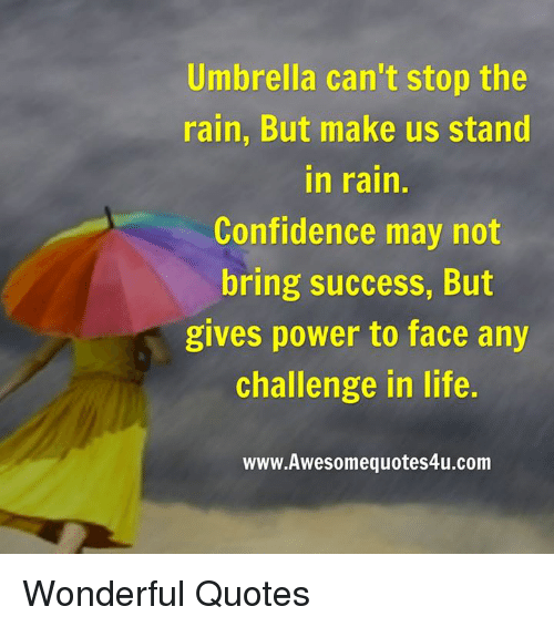 Perfect Confidence, Life, And Memes: Umbrella Canu0027t Stop The Rain, But